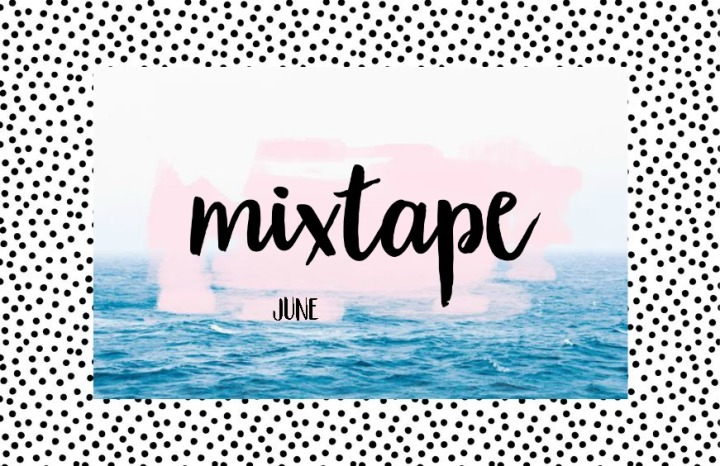 Mixtape ⋅ June